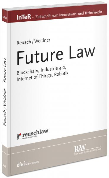 reuschlaw Blockchain, Industrie 4.0, Internet of Things, Robotik